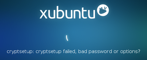 xubuntu cryptsetup failed - Projekt Media-PC - Betriebssystem Xubuntu