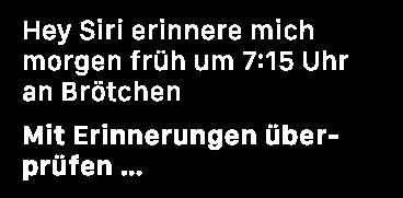 IMG 3548 - Apple Watch - Erinnerungen - Hey Siri, erinnere mich morgen um 10 an ...
